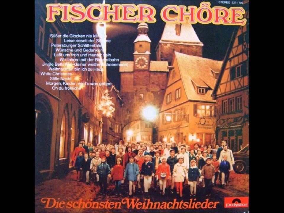 Fischer Chöre - Süßer die Glocken nie klingen | ALL CHRISTMAS ...