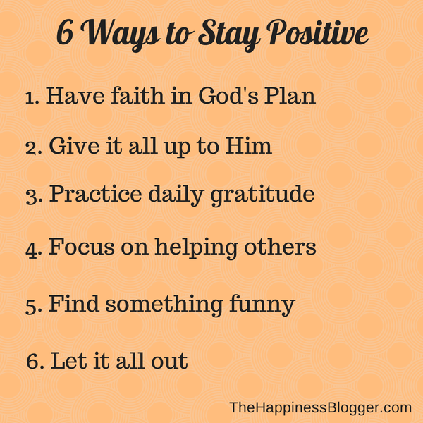 4 Ways To Stay Positive During Difficult Times