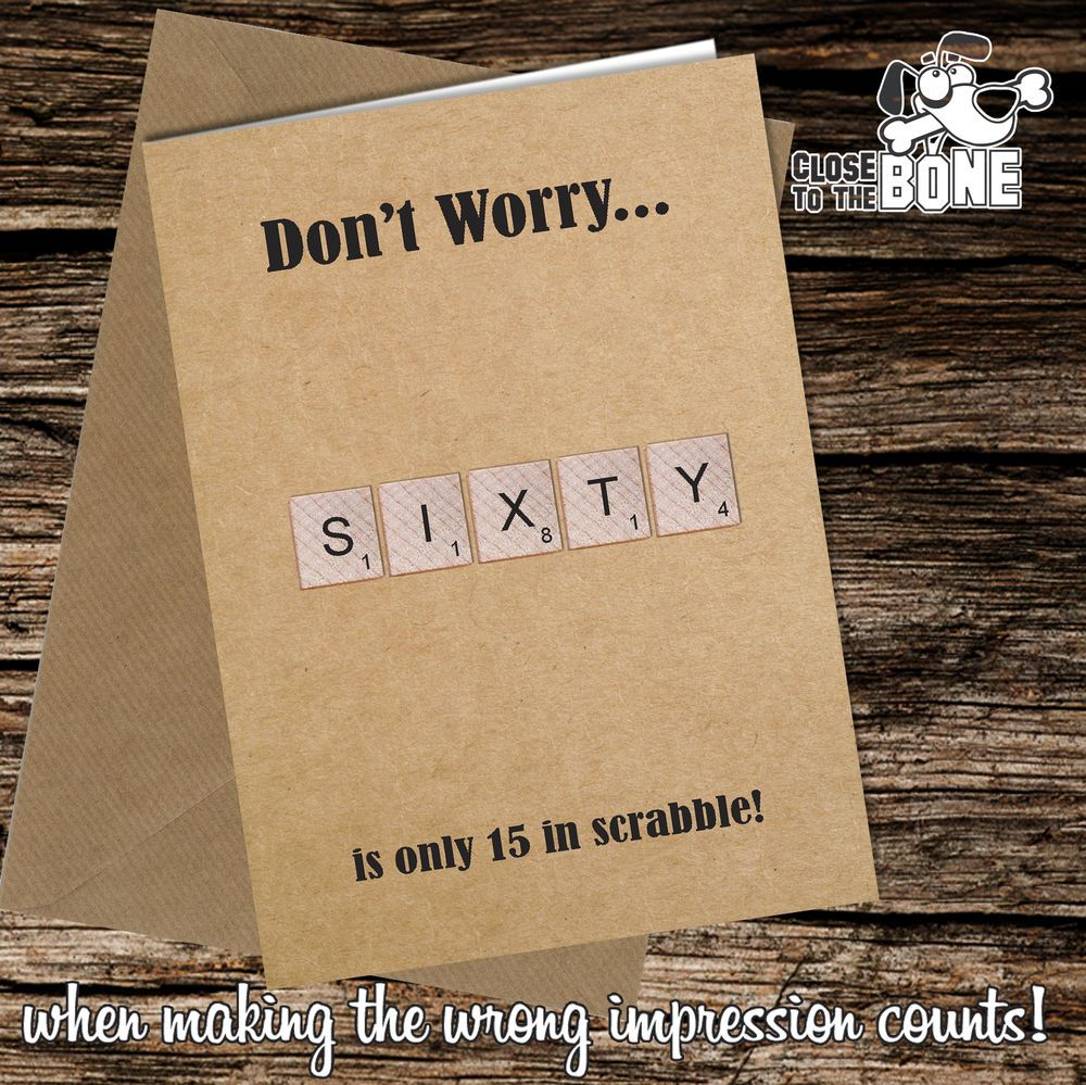 #152 Scrabble 60th BIRTHDAY CARD Greeting Card Funny Rude Humour Joke Novelty  | eBay