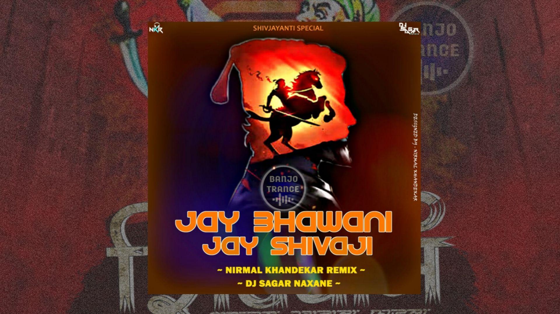 Jay Bhawani Jay Shivaji Nirmal Khandekar Remix Nkr X Dj Sagar Naxane Mp3 Songs Download Banjotrance In Free Download Ja Mp3 Song Download Mp3 Song Songs