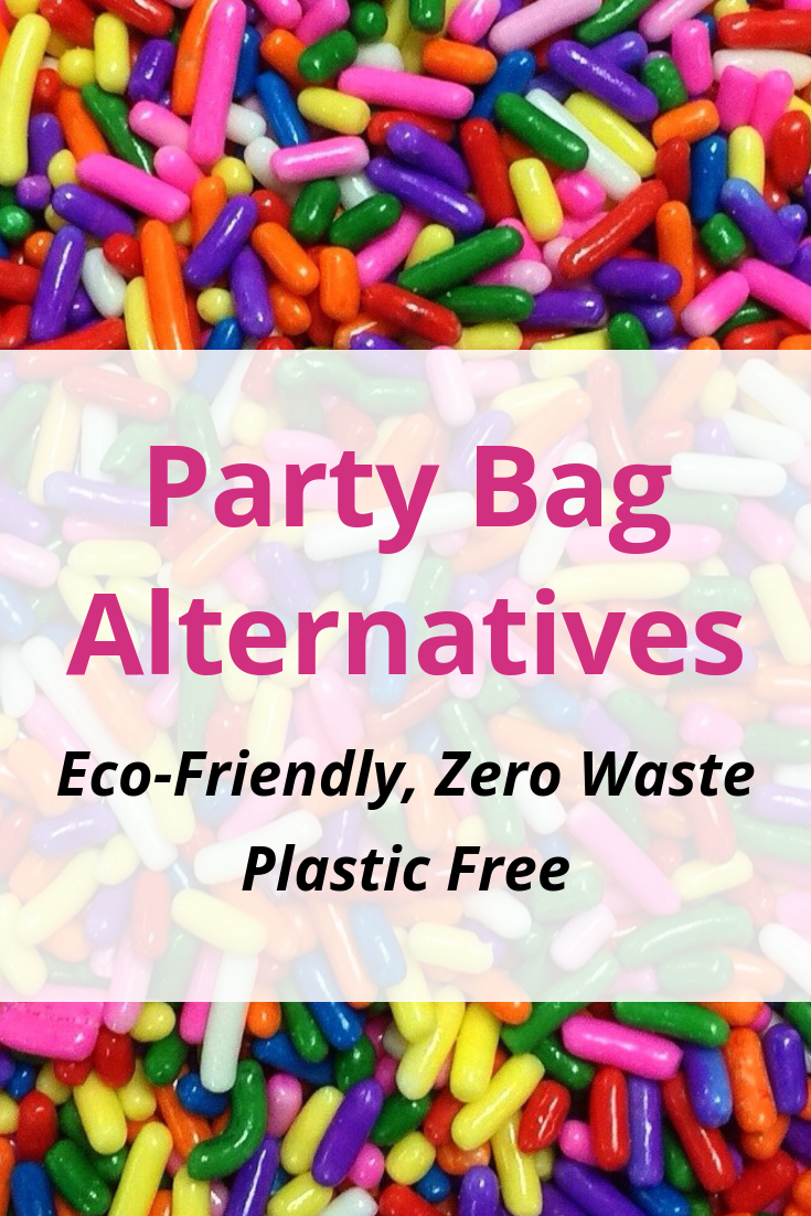 Eco Friendly Party Bag Alternatives For A Zero Waste Or Plastic Free Party Party Bag Alternative Eco Kids Party Party Bags Kids