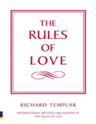 The rules of love by richard templar a must read book for people of the rules of love by richard templar a must read book for people of any age fandeluxe Gallery