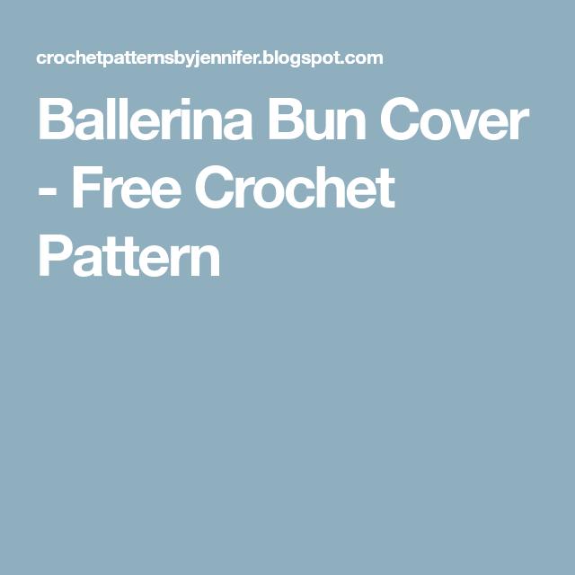 Ballerina Bun Cover Free Crochet Pattern Minis Pinterest