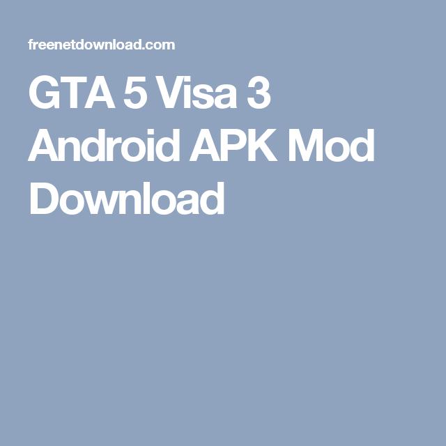 GTA 5 Visa 3 Android APK Mod Download   Gta   Android apk