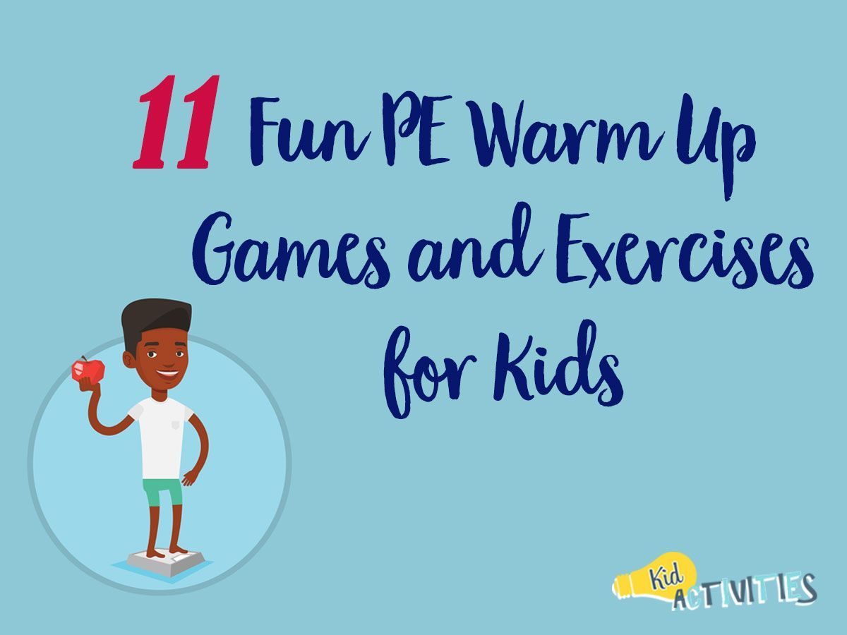 PE Warm Up Games and Exercises for Kids: Here you will find 11 fun games and exercises to get your g...