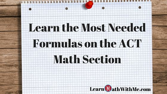 Math formula sheet for the ACT. Use for review and doing practice ...