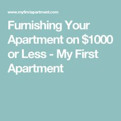 Furnishing Your Apartment On Or Less My First Apartment