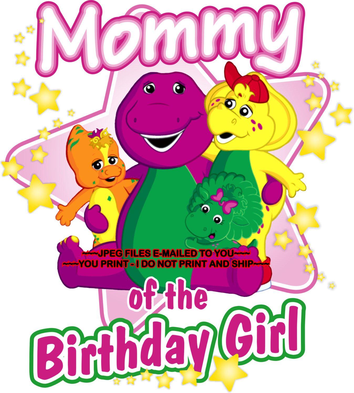 YOU PRINT Barney Birthday iron on Barney Mommy of Birthday girl