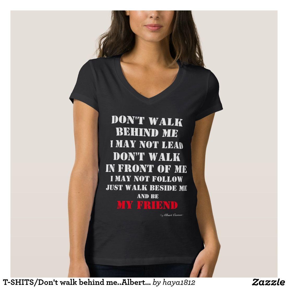 T-SHITS/Don't walk behind me..Albert Camus Quote Tshirts