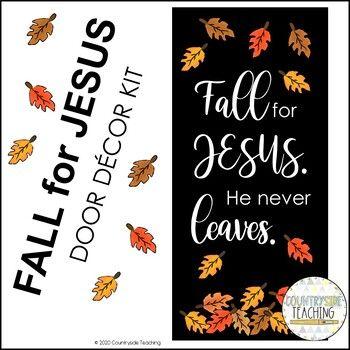 Fall for Jesus He never leaves Classroom Door Decor Kit/Christian Bulletin Board