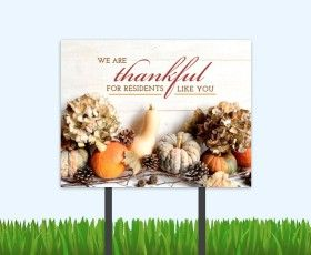 Show your residents that you're thankful for them with these beautiful bandit signs. Imagine them next to a pumpkin display!   #residentretention #fallmarketing #multifamily #apartmentliving