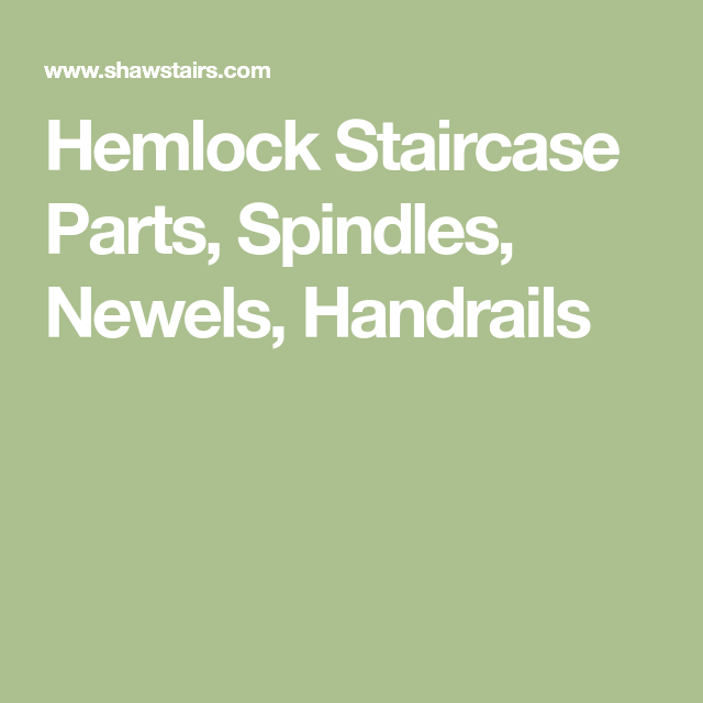Best Hemlock Staircase Parts Spindles Newels Handrails 400 x 300