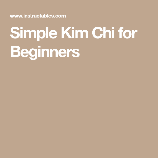 Simple Kim Chi for Beginners
