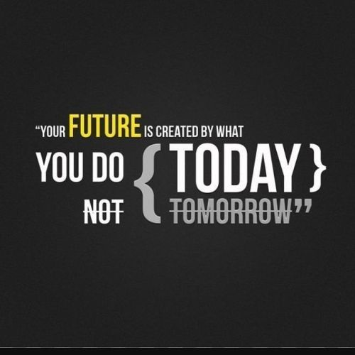 Theres No Better Day To Start Than Today Happy Motivational Quotes Inspirational Quotes Quotes