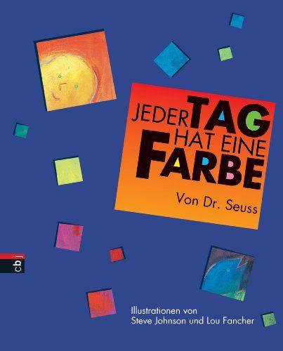 Jeder Tag hat eine Farbe von Dr. Seuss http://www.amazon.de/dp/3570122379/ref=cm_sw_r_pi_dp_zZz.ub07B57RH