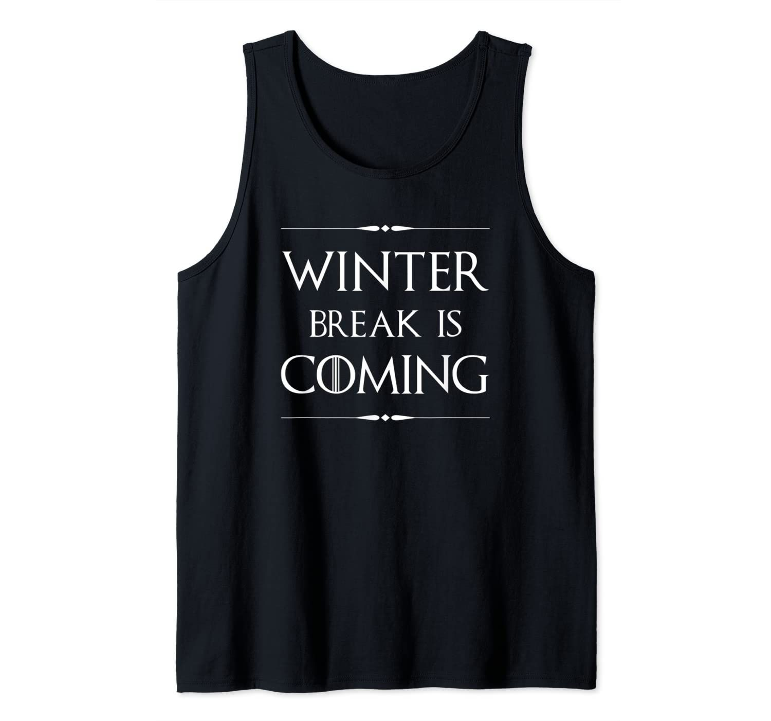 Winter Break is Coming Funny Gift for Teachers & Students  Tank Top