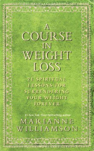 A Course In Weight Loss Books To Read Pinterest Marianne