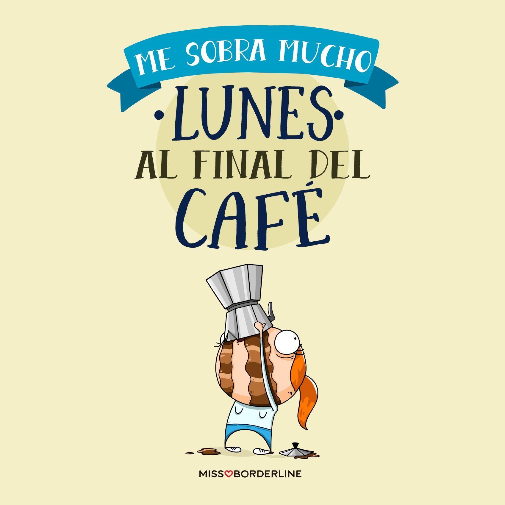 Me Sobra Mucho Lunes Al Final Del Café Lunes Funny
