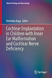 Cochlear Implantation in Children with Inner Ear Malformation and Cochlear Nerve Deficiency Buch