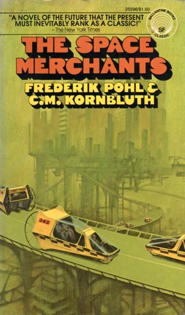 The Space Merchants - Frederik Pohl & Cyril Kornbluth