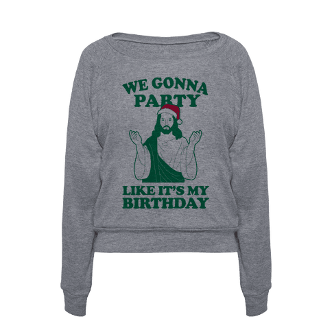 bfd579454 We Gonna Party Like it's My Birthday (jesus) | T-Shirts, Tank Tops,  Sweatshirts and Hoodies | HUMAN