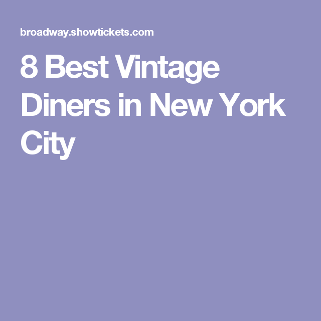 8 Best Vintage Diners in New York City
