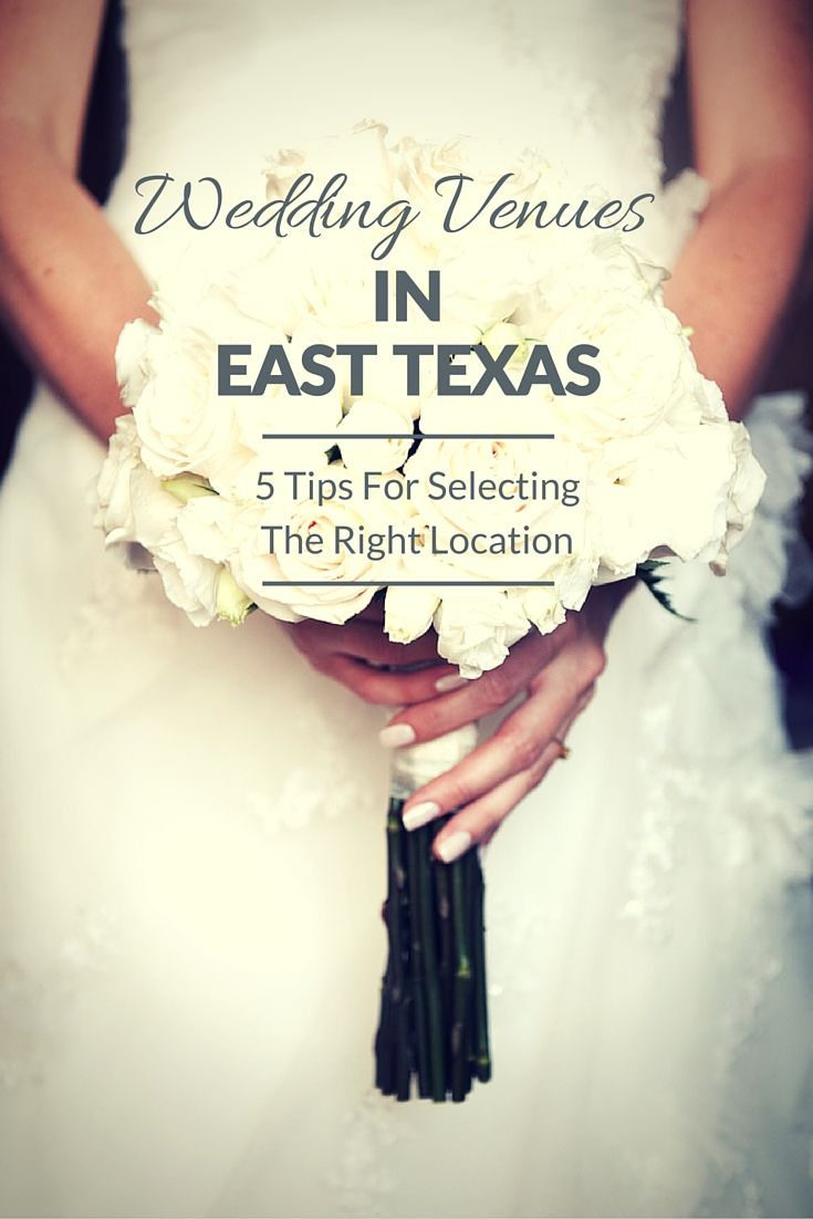 Wedding Venues In East Texas.Wedding Venues In East Texas 5 Tips For Selecting The Right