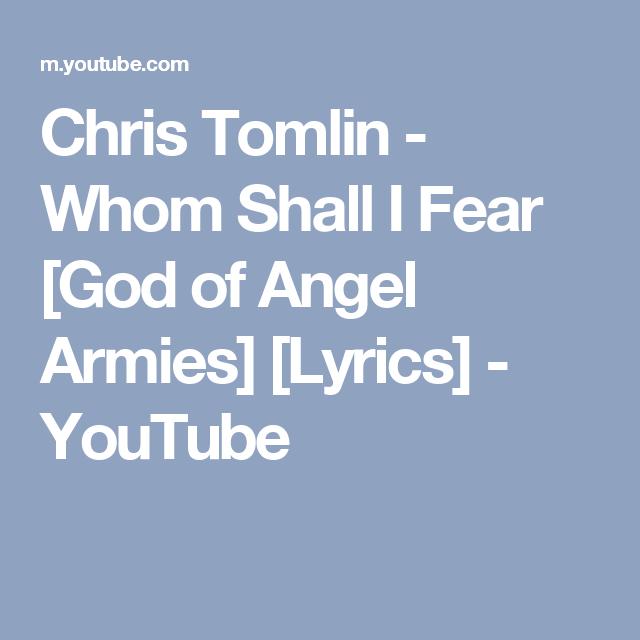 Chris Tomlin - Whom Shall I Fear [God of Angel Armies] [Lyrics ...