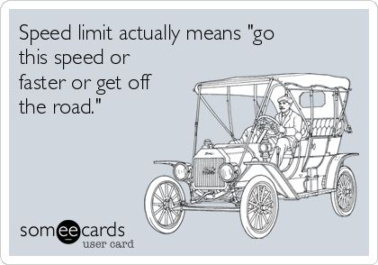 Speed limit signs | someecards | made by justlikeashleyy on Pinterest