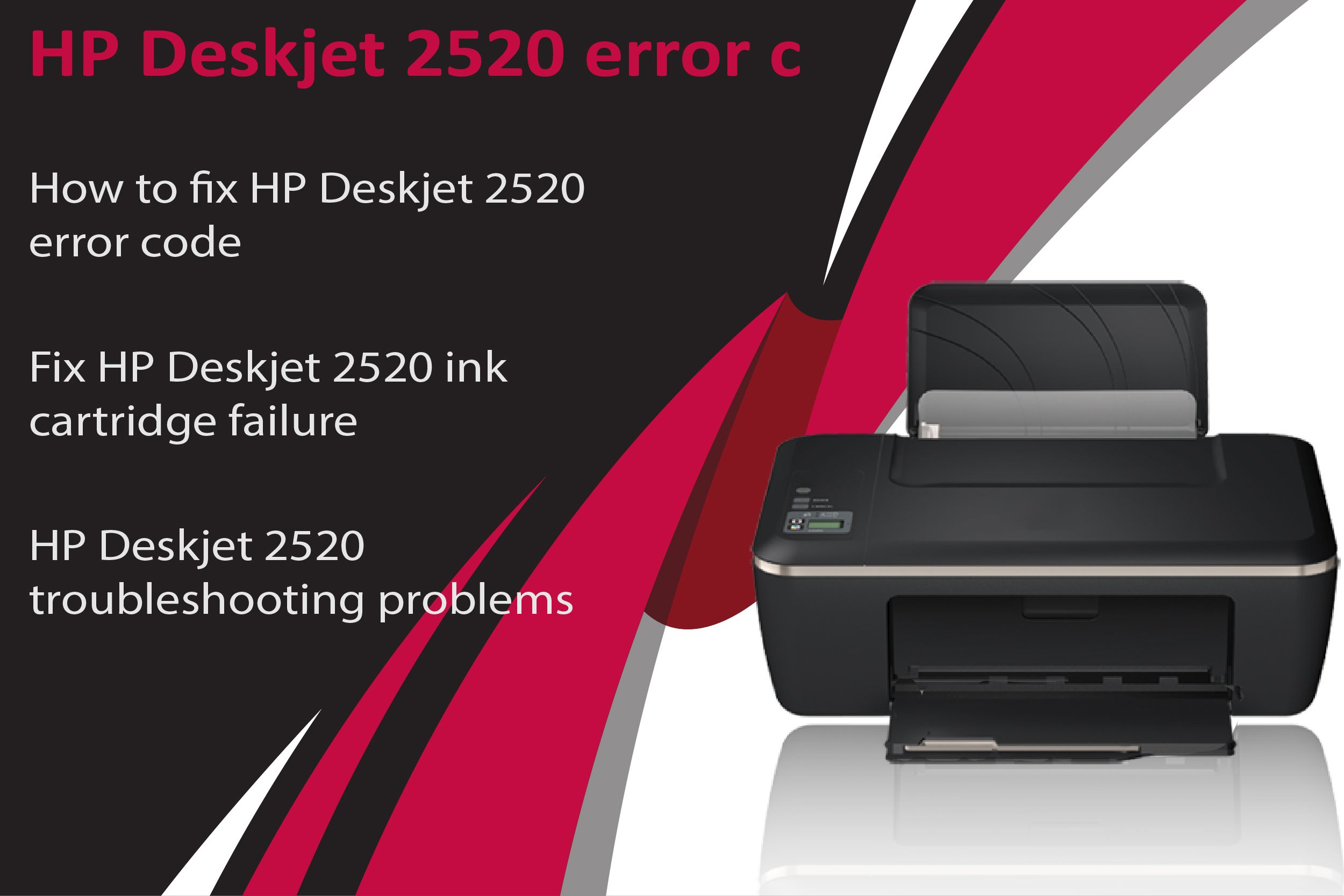 Simple guide available to resolve the hp deskjet 2520 printer error