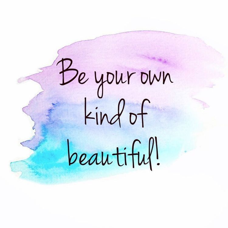 Be your own kind of beautiful Success quotes