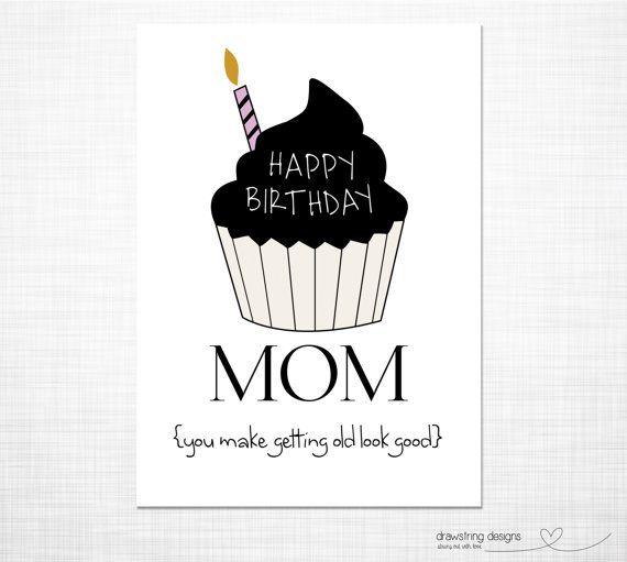 Birthday Card Mom You Make Getting Old Look By Drawstringdesigns