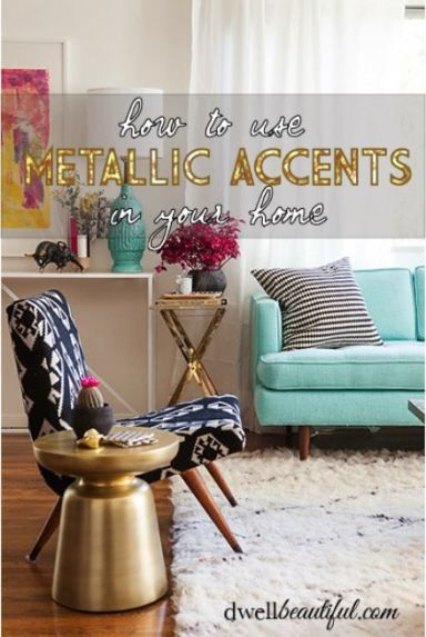 How to use metallic accents in your home - get ideas for using gold, silver, copper and bronze!