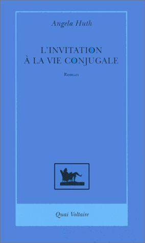 Amazon Fr L Invitation A La Vie Conjugale Angela Huth Christiane Armandet Anne Bruneau Livres Livres A Lire Livre Invitation
