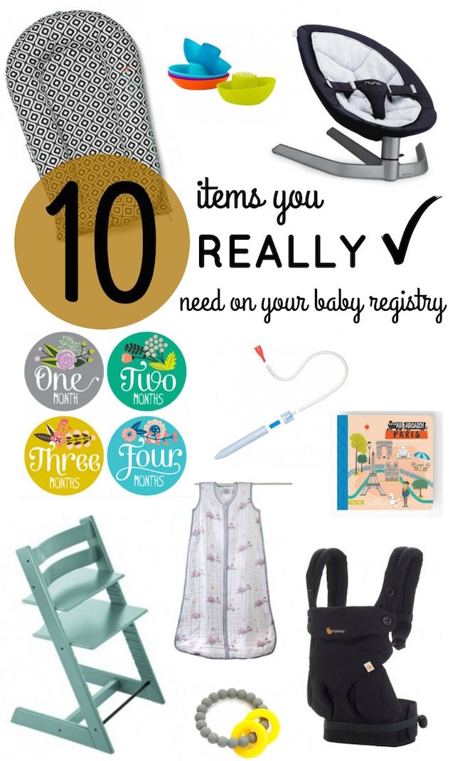 Ten Items You Really Need On Your Baby Registry Baby Registry