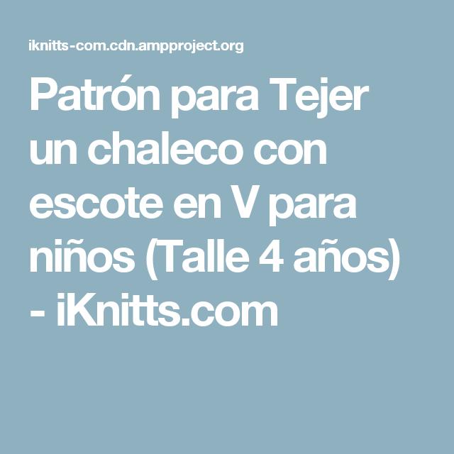 Patrón para Tejer un chaleco con escote en V para niños (Talle 4 ...