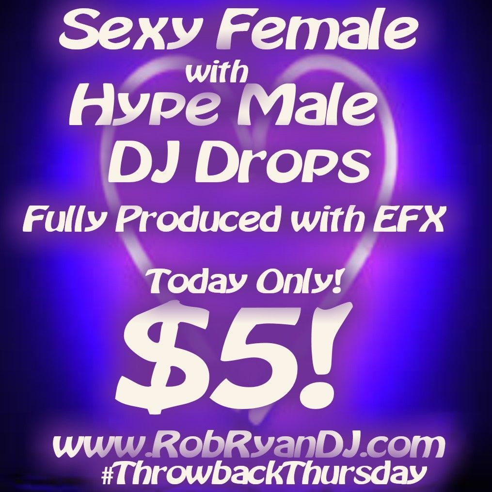 Today Only $5 Produced DJ Drops Hype Male & SExy Female Drops with