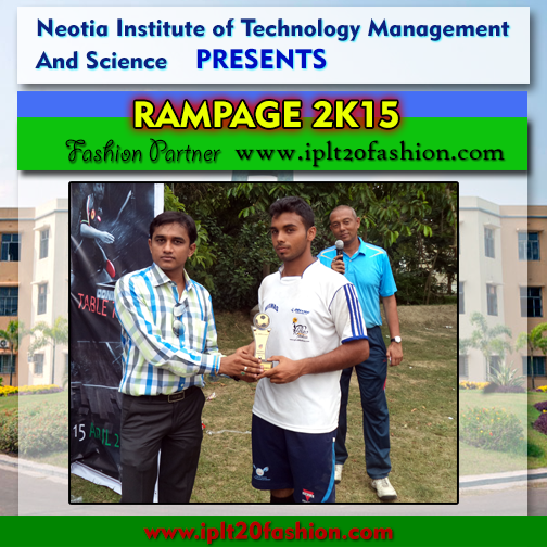 Neotia Institute of Technology Management and Science PRESENT RAMPAGE 2K15 Fashion Partner www.iplt20fashion.com