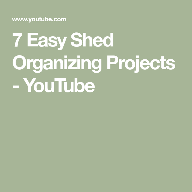 7 Easy Shed Organizing Projects - YouTube