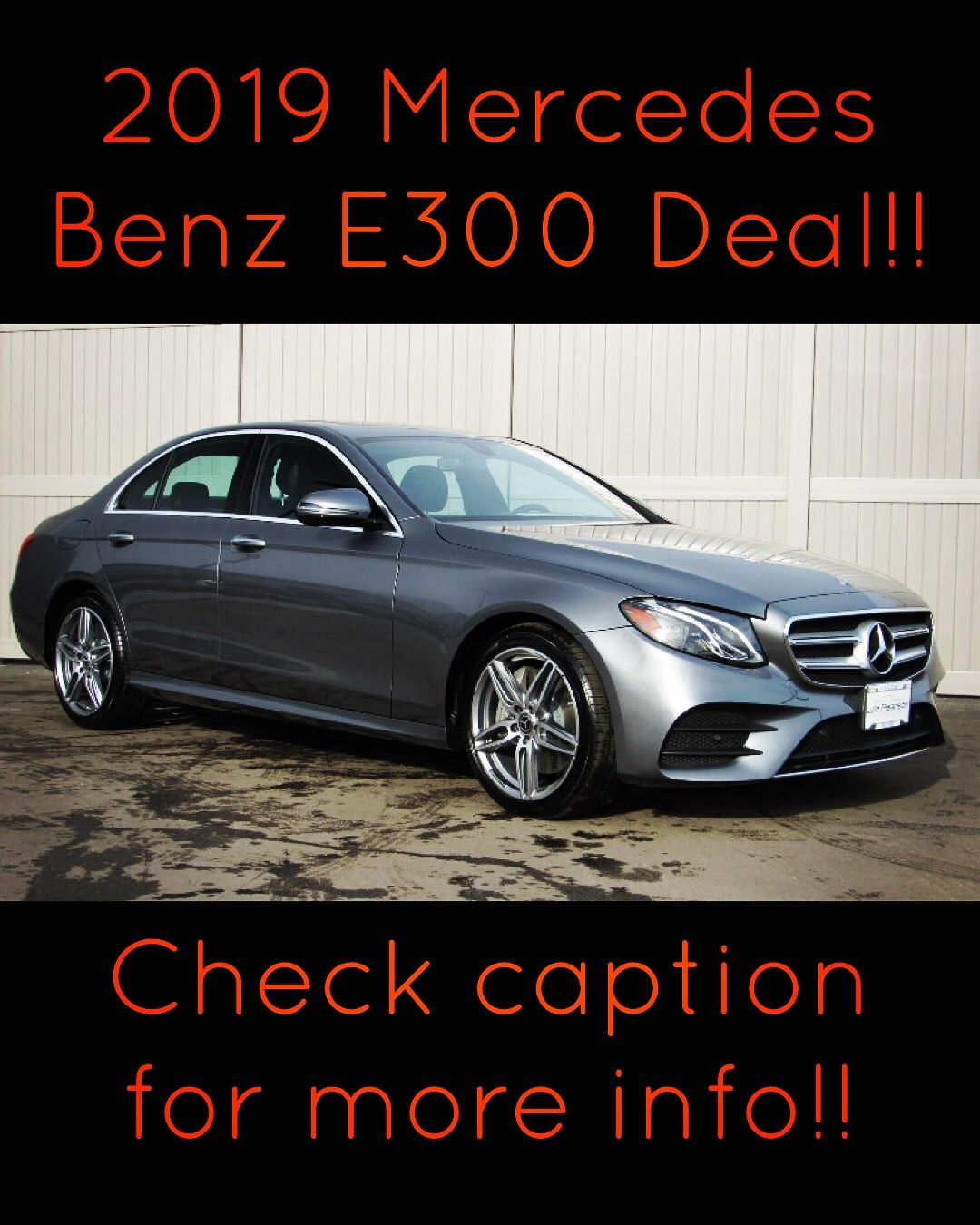 Check Out This Deal We Have On A 2019 Mercedes Benz E300