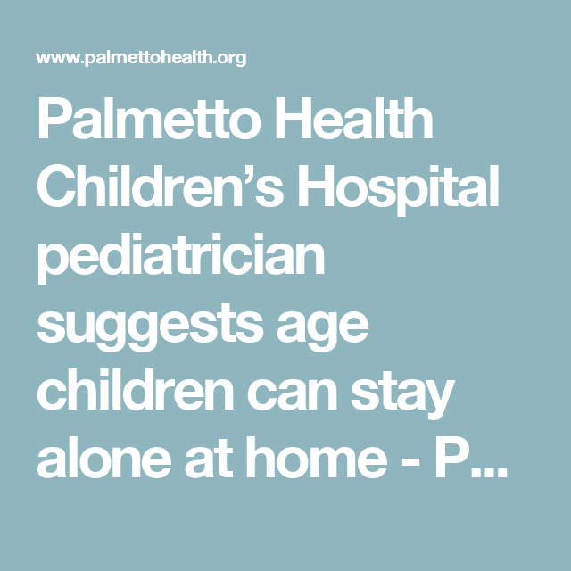 Palmetto Health Children's Hospital Pediatrician Suggests