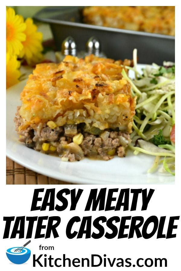 Easy Meaty Tater Casserole Is Full Of Ground Beef Pork Chicken Sausage Or Turkey Some Veggies And Covered In Tater Tot Beef Dinner Recipes Casserole Dishes