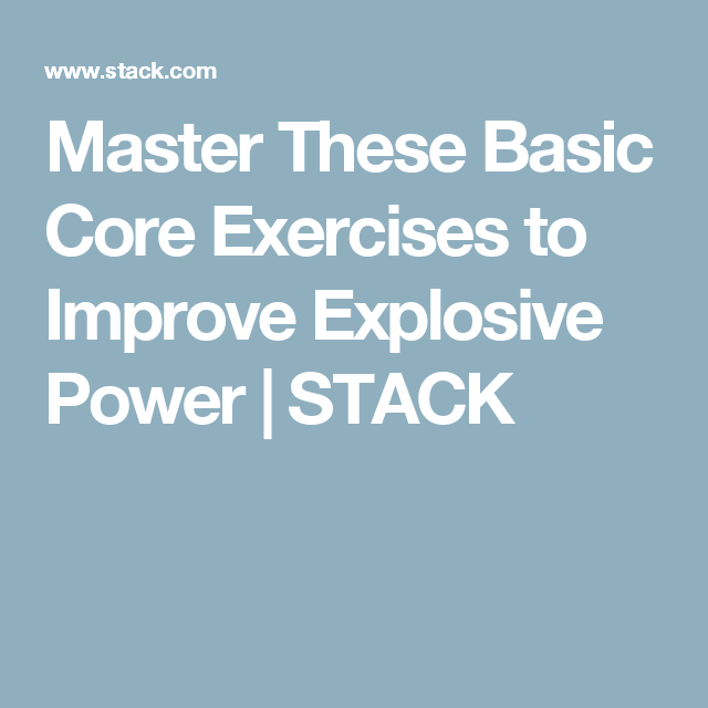 d38ee2374d05 Master These Basic Core Exercises to Improve Explosive Power