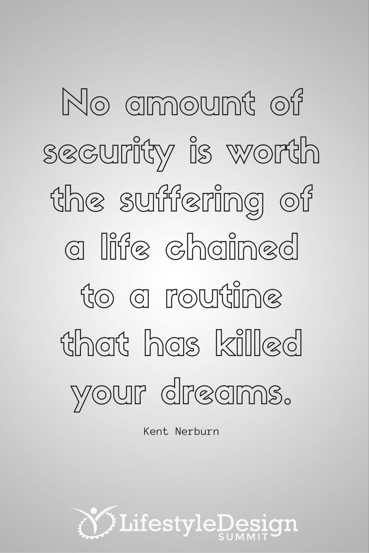 Quotes About Security No Amount Of Security Is Worth The Suffering Of A Life Chained To
