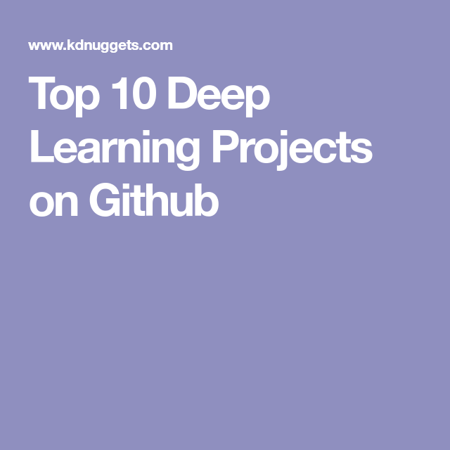 Top 10 Deep Learning Projects on Github | ml | Deep learning