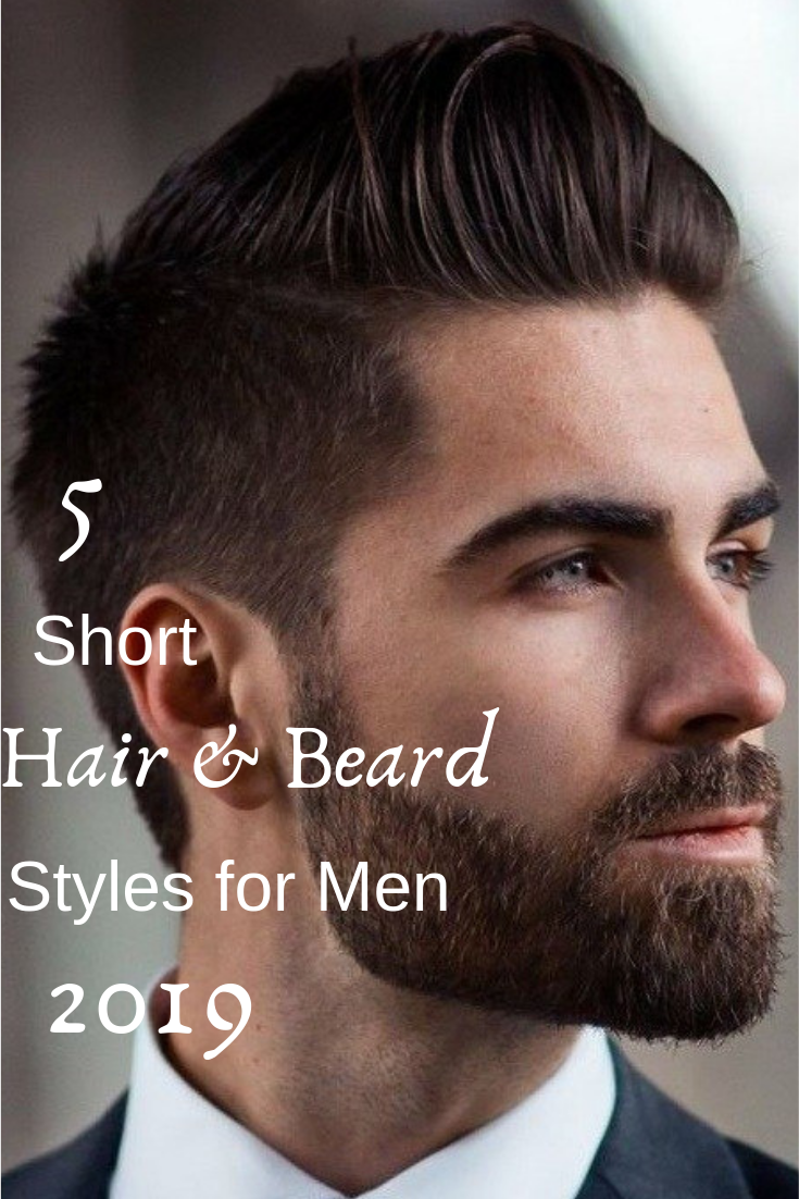 Trendiest Short Beard And Hairstyle Combinations For 2019
