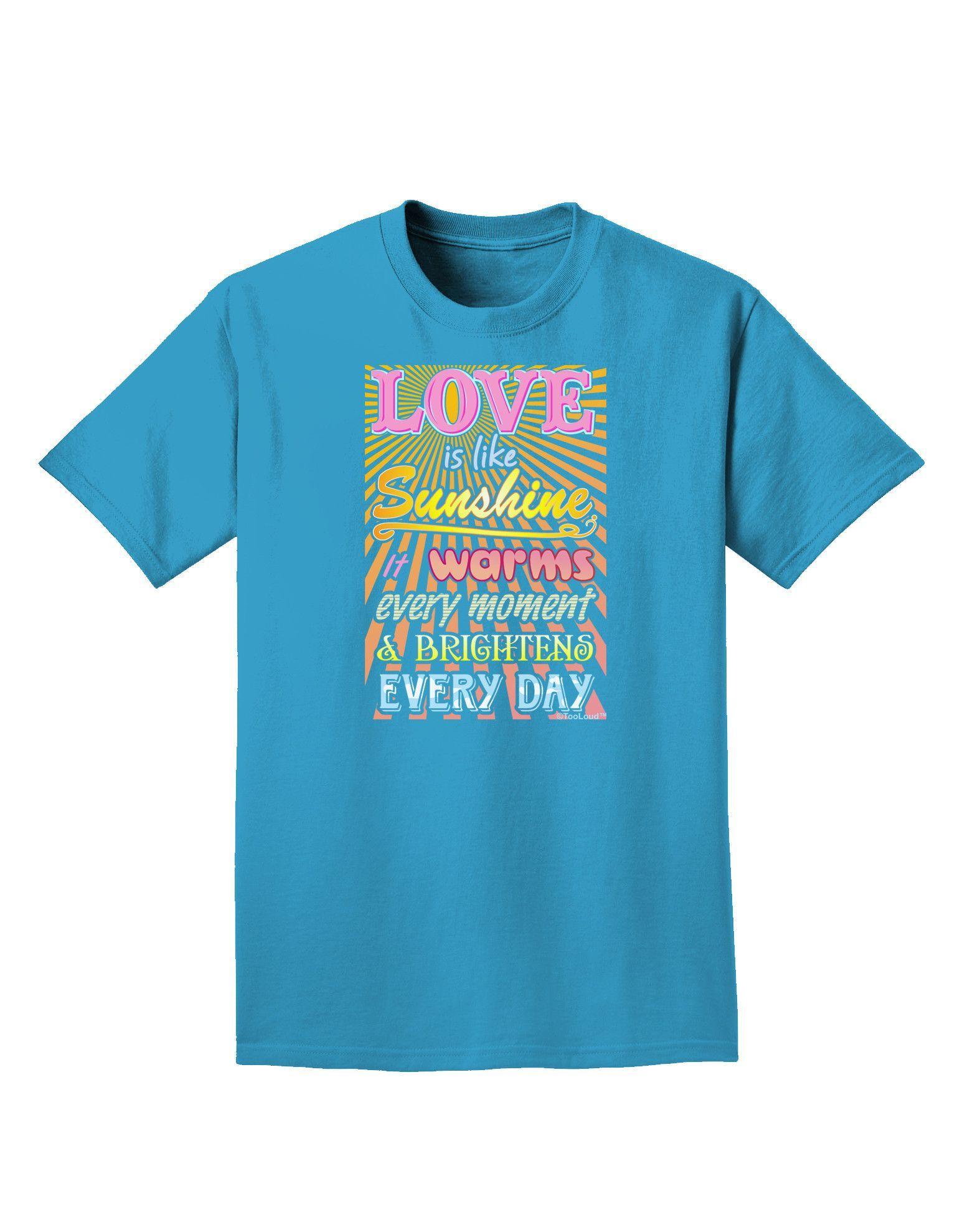 TooLoud Love is like Sunshine - Sunburst Adult Dark T-Shirt