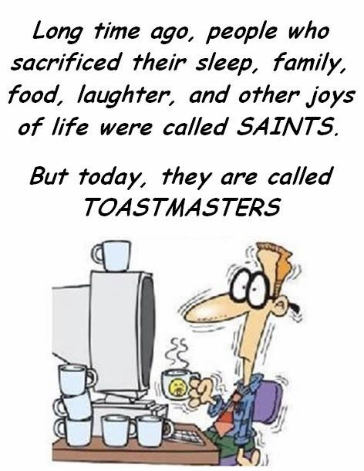 Friday Funnies Don T Let Speech Prep Or Toastmasters Club Duties Get You Down Rochmn D6tm Rochdmc Funny Technology Quotes Technology Humor Joy Of Life