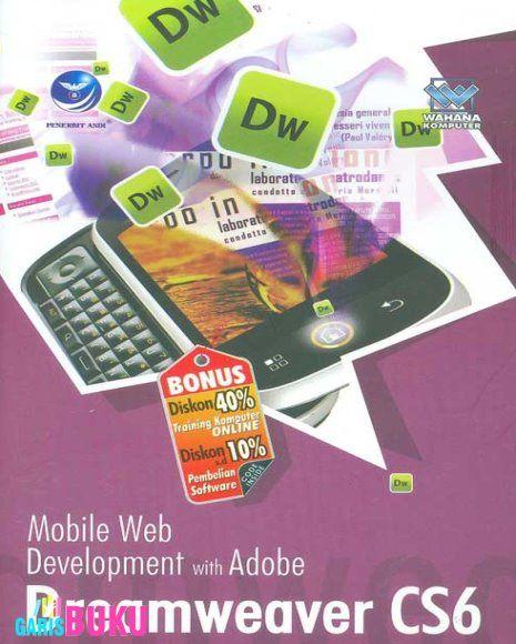 Mobile Web Development With Adobe Dreamweaver Cs6 By Wahana Komputer Mobile Web Aplikasi Web Buku