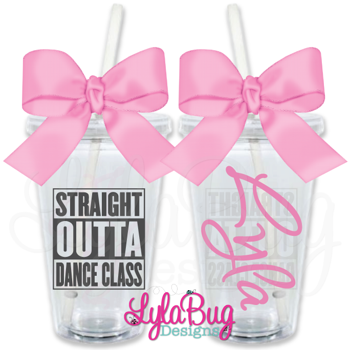 Straight Outta Dance Class Personalized Acrylic Tumbler
